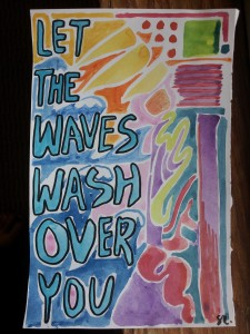 Let the waves wash over you